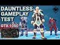 DAUNTLESS GAMEPLAY TEST GTX 1050 OC 2GB