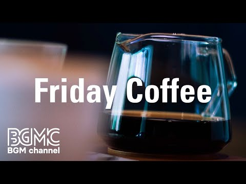 Friday Coffee: Mellow Coffee Cafe Resting Jazz - Instrumental Music for Coffee Break, Work and Study