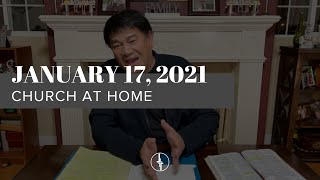 January 17, 2021 | Church at Home | Crossroads Christian Center, Daly City