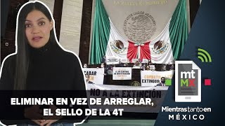 De mal en peor, 4T elimina fideicomisos | Mientras Tanto en México