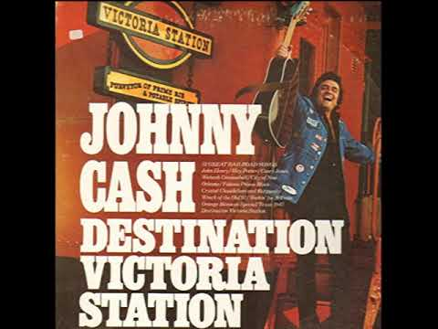 JOHNNY CASH - DESTINATION VICTORIA STATION 1975