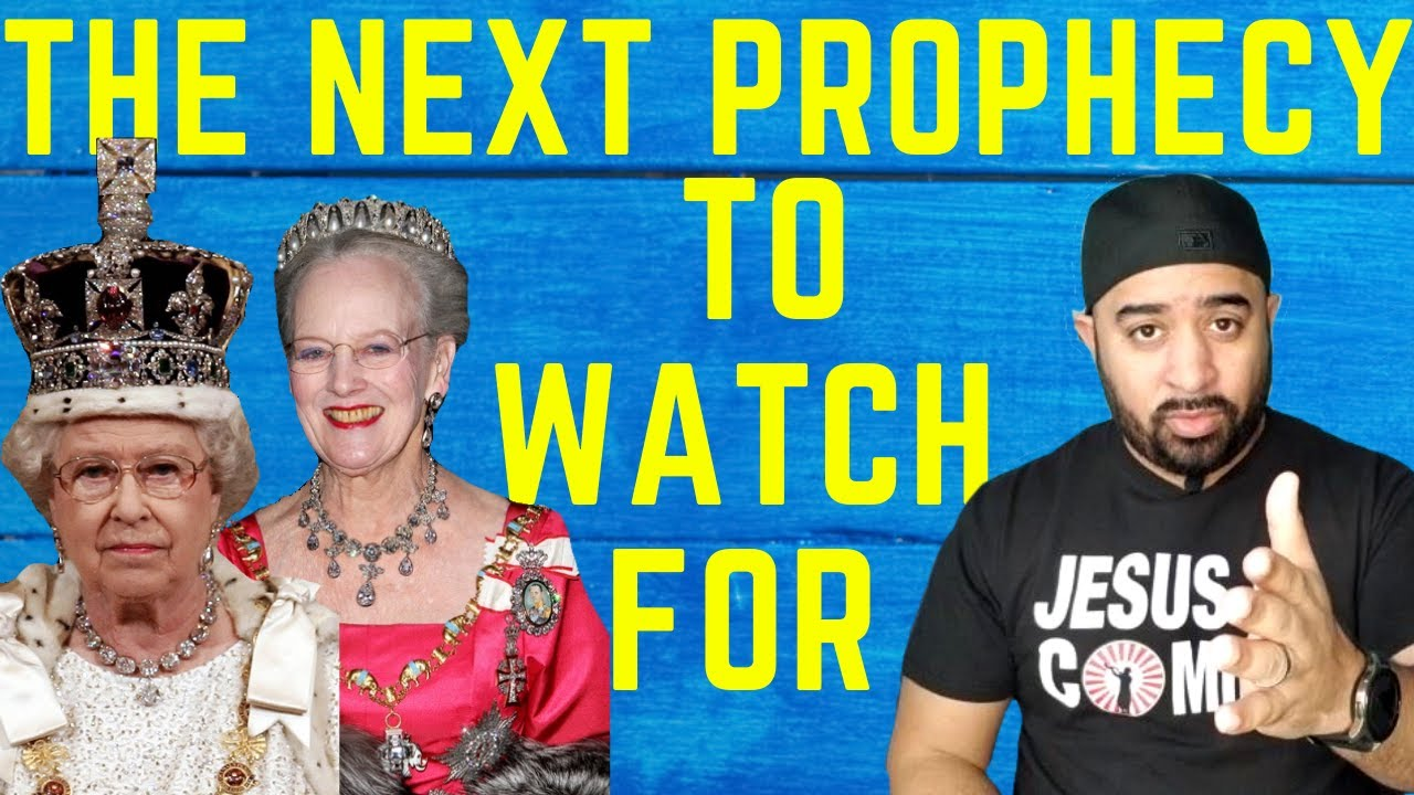The Next Prophecy To Watch For - New Kings Replace Queen Elizabeth & Queen Margrethe