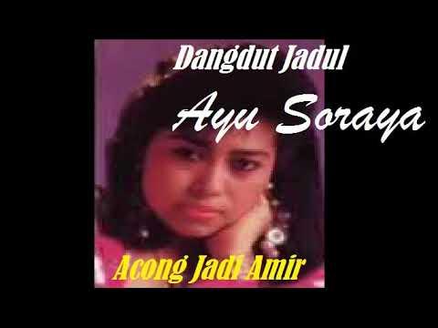 Ayu Soraya - Acong Jadi Amir (Dangdut Jadul 80an)
