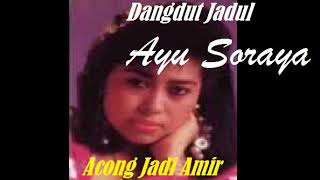 Ayu Soraya Acong Jadi Amir Dangdut Jadul 80an.mp3