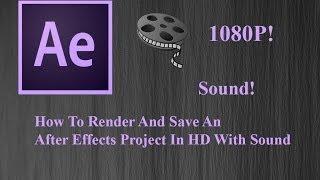 كيفية تقديم وتصدير/حفظ Adobe After Effects CC الفيديو في HD مع الصوت بشكل صحيح