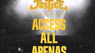 Justice - Waters of Nazareth live Access All Arenas