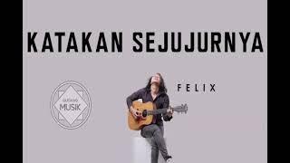 Download FELIX - Katakan Sejujurnya #Endang S Taurina (Gudang Musik)