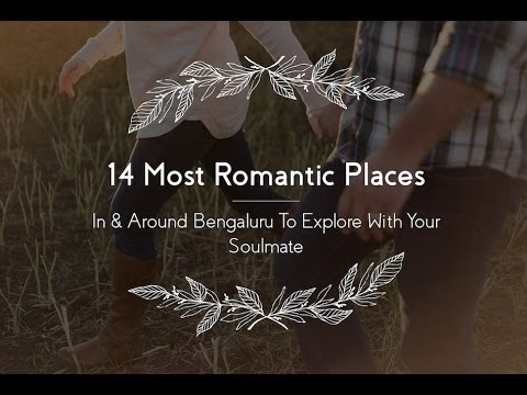 14 Most Romantic Places In & Around Bangalore To Explore With Your Soulmate