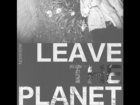 Leave The Planet - Nowhere [Full EP]