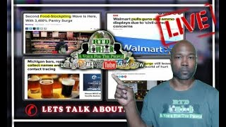 🔴 Walmart Pulls Guns, Michigan Surveillance & Second Food-Stockpiling Wave (Lets Talk) 📞