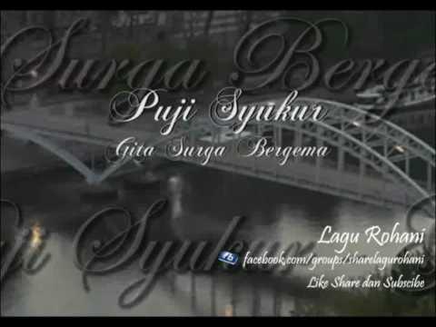Gita Surga Bergema - Puji Syukur