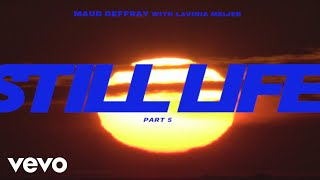 Maud Geffray, Lavinia Meijer - STILL LIFE, Pt. 5 (official video)