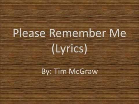 Please Remember Me Lyrics By Tim McGraw