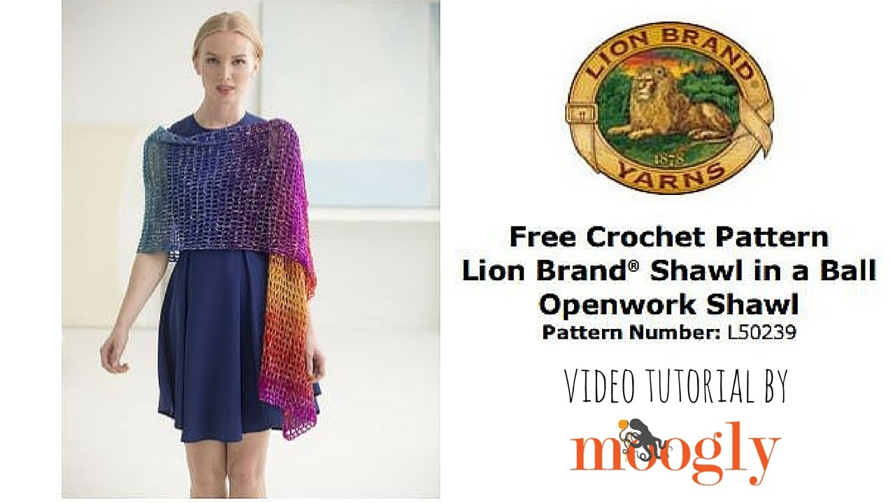 How To Crochet Lion Brands Openwork Shawl Youtube