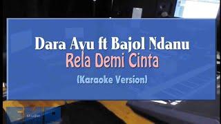 Dara Ayu ft Bajol Ndanu - Rela Demi Cinta (KARAOKE TANPA VOCAL)