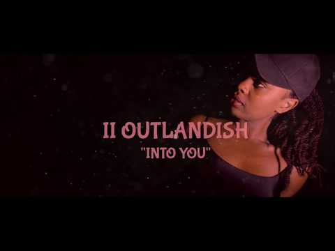 II Outlandish -  Into You [Official Music Video]