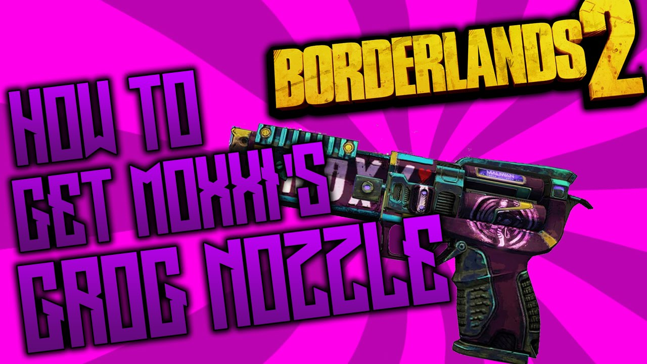 Borderlands 2 - How to Get Moxxi's Grog Nozzle! (BL2 Tiny Tina DLC Gameplay)