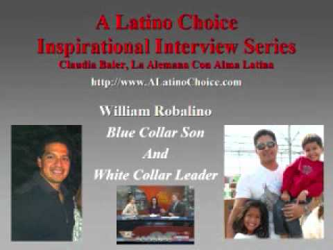 Inspirational Interview Inspirational Stories Will Robalino Blue Collar Son White Collar Leader