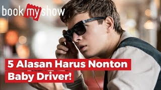 Video 5 Alasan Harus Nonton Baby Driver - BookMyShow Indonesia download MP3, 3GP, MP4, WEBM, AVI, FLV Agustus 2018