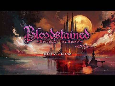 Cwown 171 - Bloodstained: Ritual of the Night E3 demo!