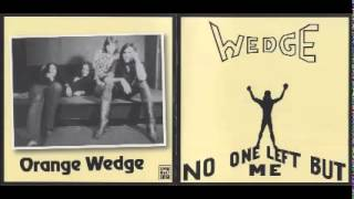 Orange Wedge - No One Left But Me