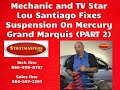 Lou Santiago On How To Fix The Suspension On A Mercury Marquis (Part 2 of 3)