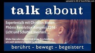 Expertentalk mit Christian Rieken vom Phönix Revolution Kongress, Licht und Schatten meistern
