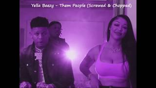 Yella Beezy - Them People (Screwed & Chopped)