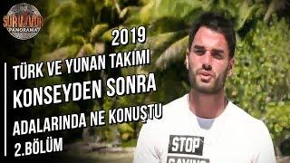 Atakan'ın Adı Yunanların Ağzından Düşmüyor | Survivor Panoram | 4. Sezon 2. Bölüm