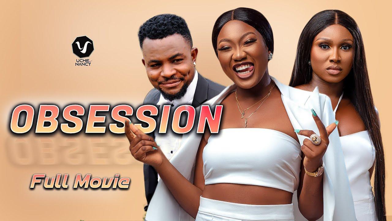 Download OBSESSION (Full Movie) Chinenye Nnebe, Sonia Uche & Darlington 2021 Latest Nigerian Nollywood Movie