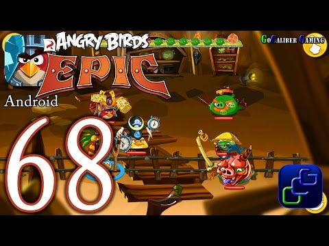 ANGRY BIRDS Epic Android Walkthrough - Part 68 - Cave 5: Burning Plains 7-8