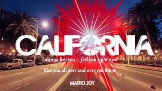 Mario Joy - California (Lyric Video)(Mario Joy - California Available Now! http://smarturl.it/MarioJoyCalifornia Listen to more songs like this on our