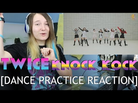 Twice - Knock Knock [DANCE PRACTICE REACTION]
