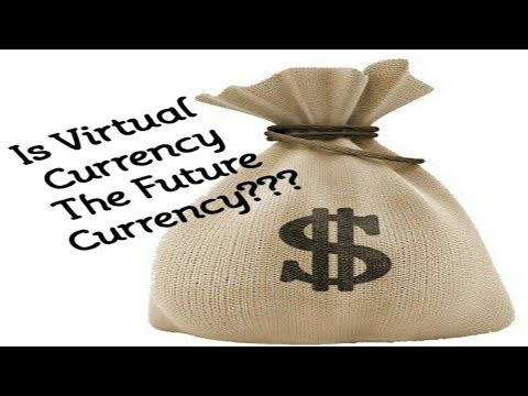 Is Virtual Currency The Future?