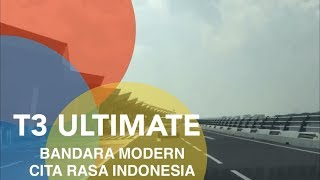 TERMINAL 3 ULTIMATE SOEKARNO HATTA | BANDARA MODERN CITA RASA INDONESIA | BAGIAN-1