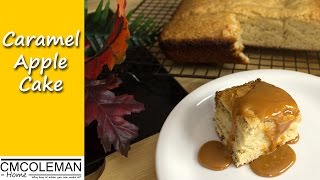 Easy Caramel Apple Cake - Cmcoleman Home - Sweet Party Cake
