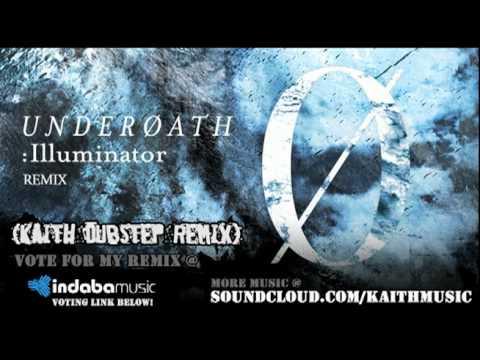 Underoath - Illuminator (Kaith Dubstep Remix)