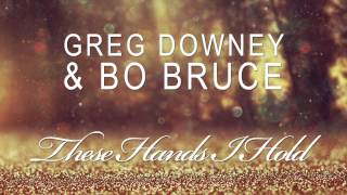 Greg Downey & Bo Bruce - These Hands I Hold (Sean Tyas Remix)
