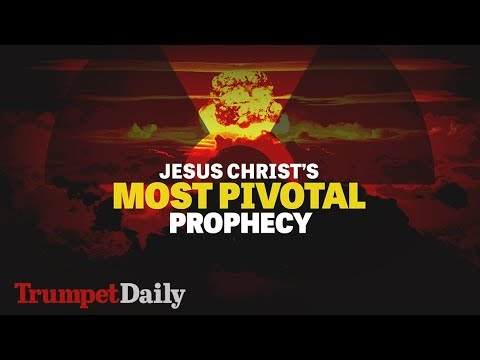 Jesus Christ's Most Pivotal Prophecy | The Trumpet Daily