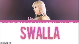 SWALLA Cover by Lisa (Lyrics Color Coded English)