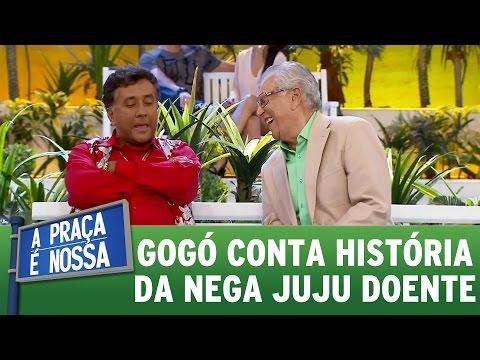 Gogó conta história de quando Nega Juju estava doente | A Praça É Nossa (30/03/17)
