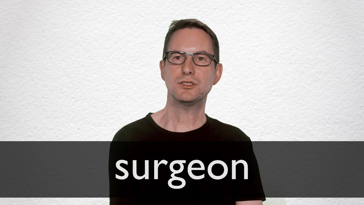 Surgeon definition and meaning | Collins English Dictionary