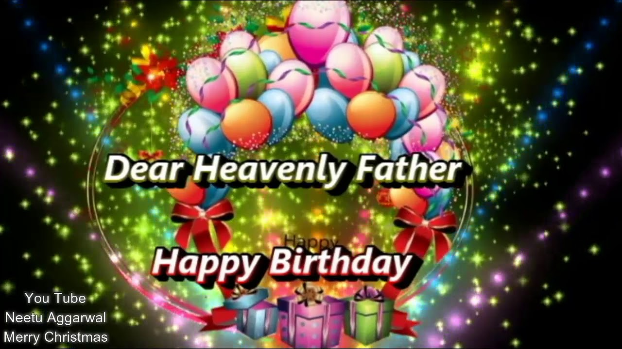 Happy Birthday Heavenly Father E Cardmerry Christmas