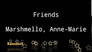 Lirik lagu Friends (Marshmello, Anne-Marie)