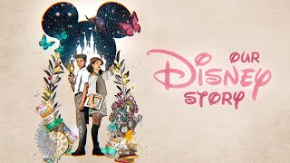 Our Disney Story