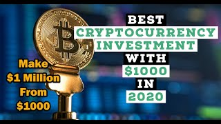 Starting in Crypto with $1,000? Make Million Dollars In Crypto with $1,000 in 2020! Best Investment!