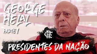 Presidentes da Nação - George Helal - Parte 1