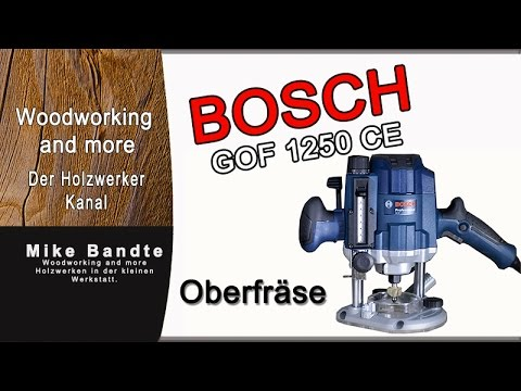 bosch gof 1250 ce oberfr se vorstellung review youtube. Black Bedroom Furniture Sets. Home Design Ideas