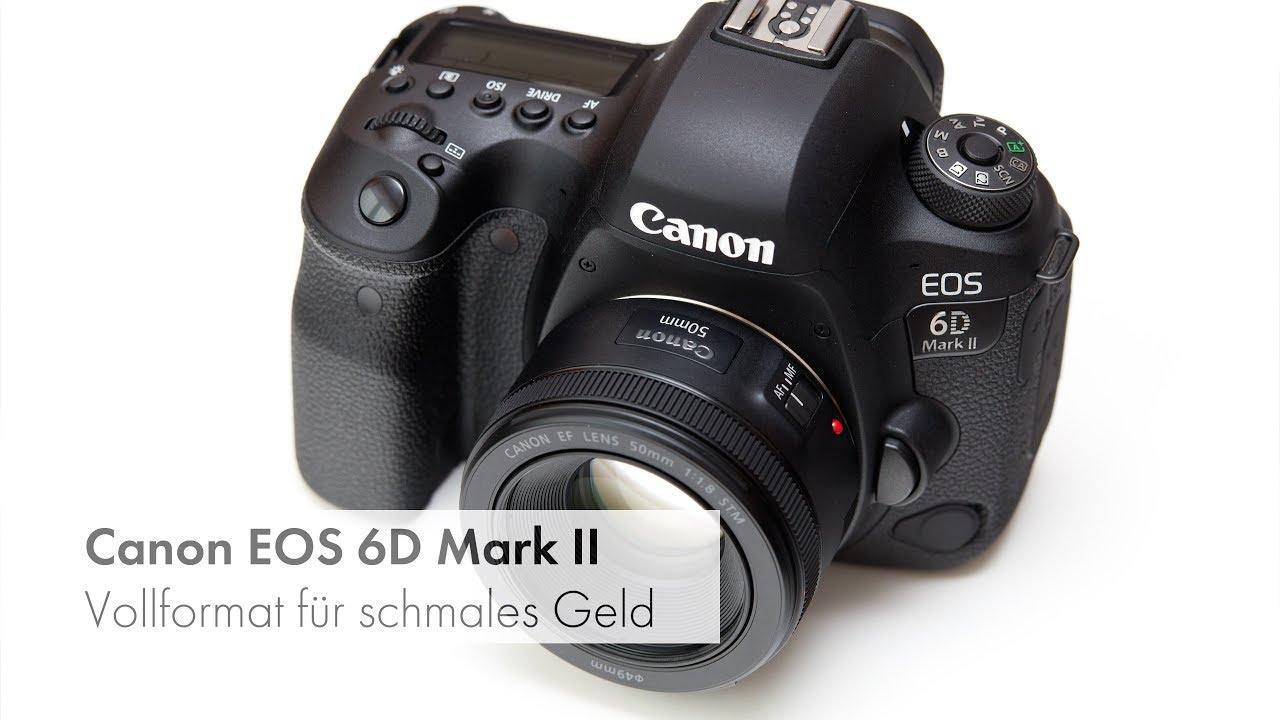 Canon EOS 6D Mark II | Einsteiger-Vollformat-DSLR im Unboxing ...