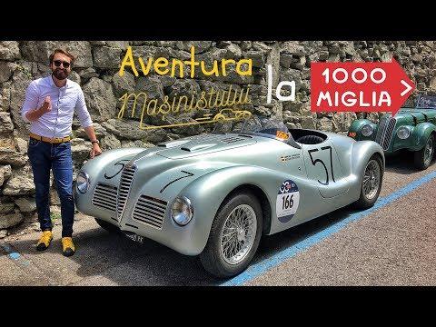 Mille Miglia 2017 – Muzeul viu al automobilului